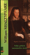 Greenblatt, Stephen: William Shakespeare (Velký příběh neznámého muže)