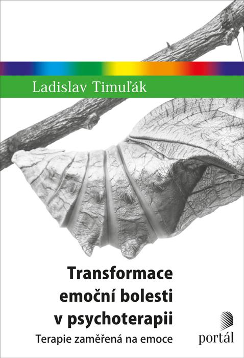 Ladislav Timuľák: Transformace emoční bolesti v psychiatrii