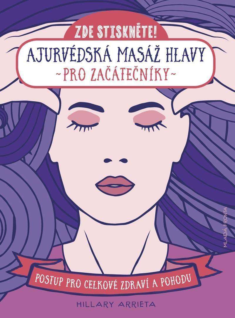 Hillary, Arrieta: Ajurvédská masáž hlavy pro začátečníky